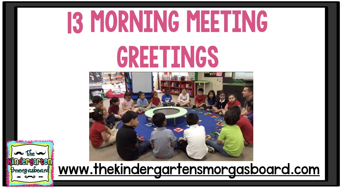 13 morning meeting greetings the kindergarten smorgasboard home classroom management 13 morning meeting greetings classroom management m4hsunfo